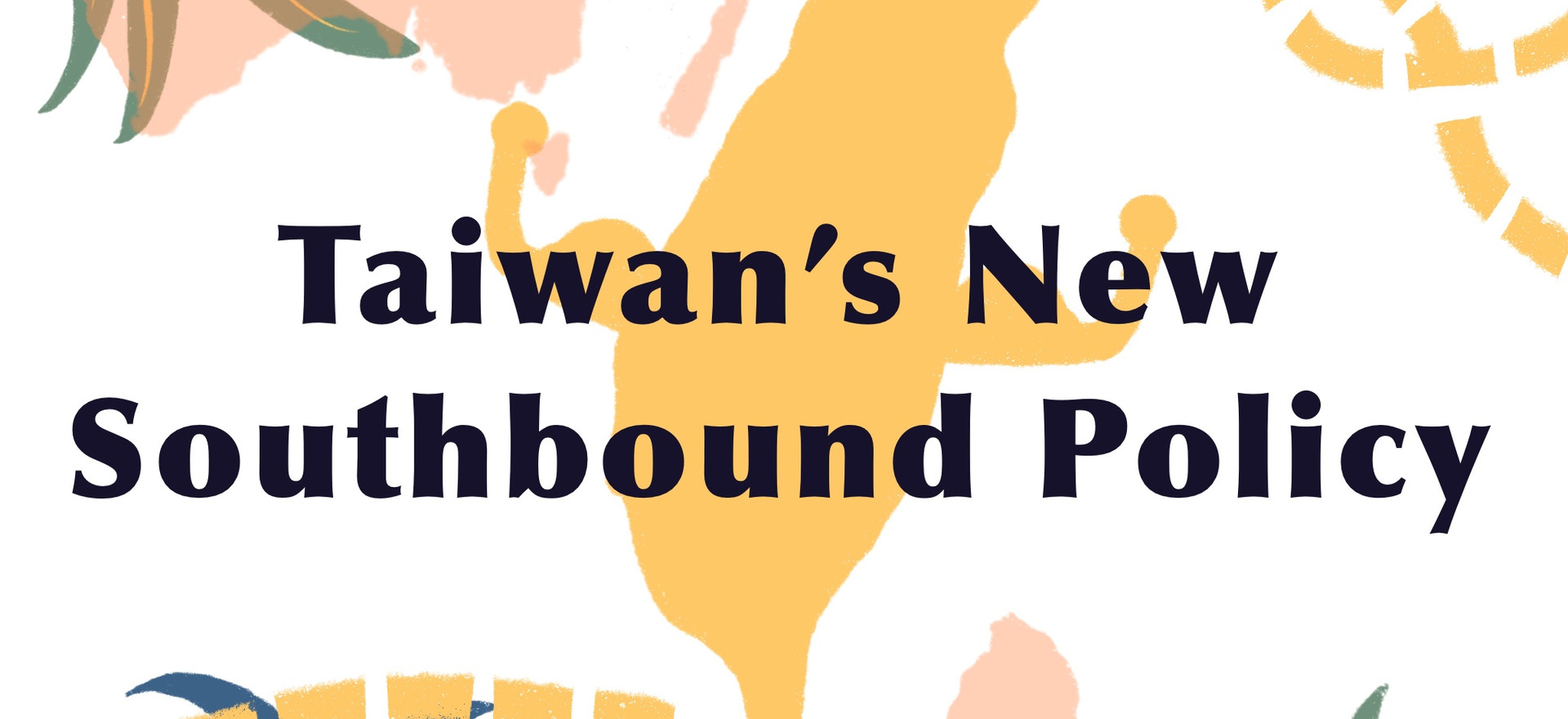 Taiwan's New Southbound Policy