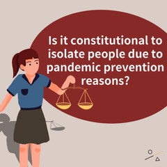 Is it Constitutional to Isolate People due to Pandemic Prevention Reasons?