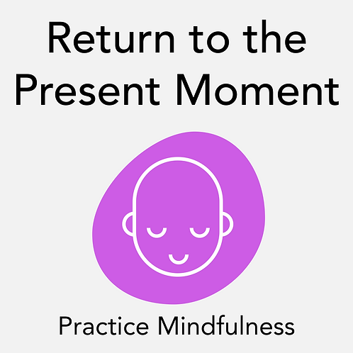 Return to the Present Moment 2