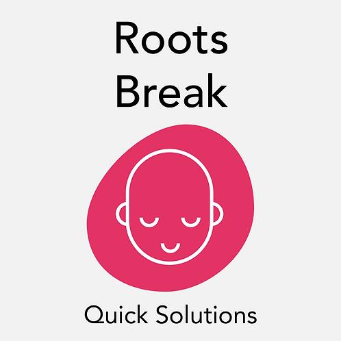 Roots Break