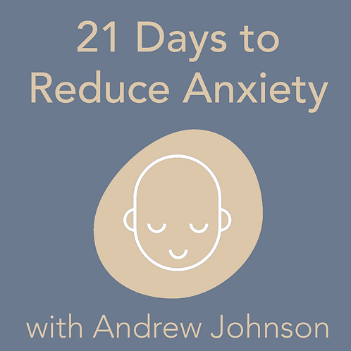 21 Days to Reduce Anxiety