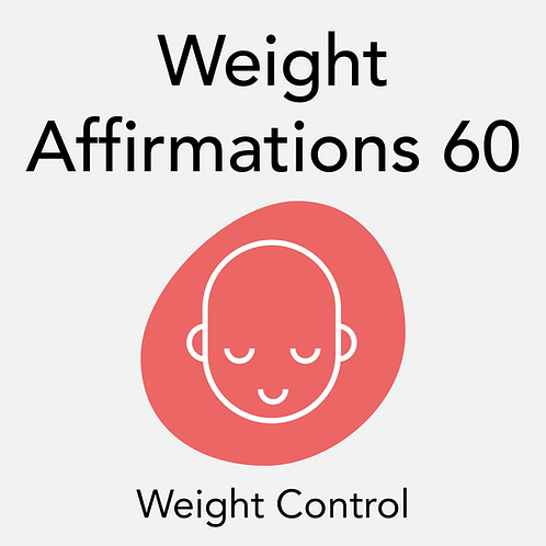 Weight Affirmations - 60 Min