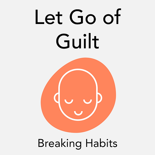 Let Go of Guilt