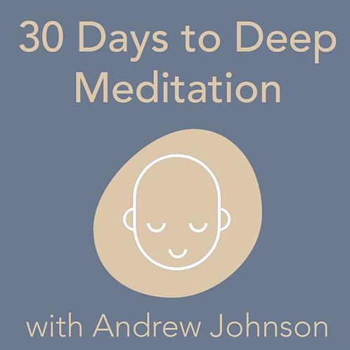 30 Days to Deep Meditation