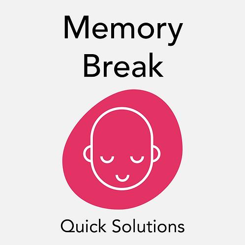Memory Break