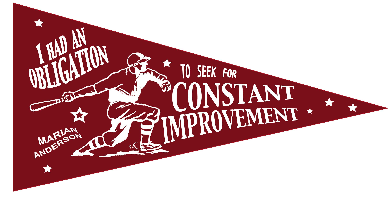 Constant Improvement...