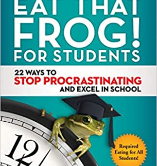 Eat That Frog! for Students:  A Review