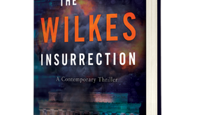 The Wilkes Insurrection by Robbie Bach - a Review