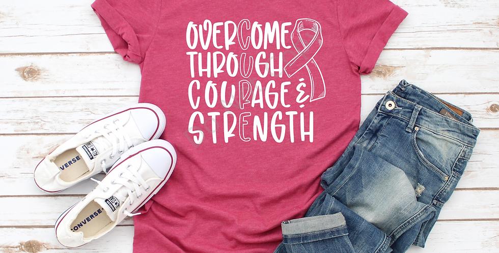 ":Overcome Through Courage & Strength"" tshirt"