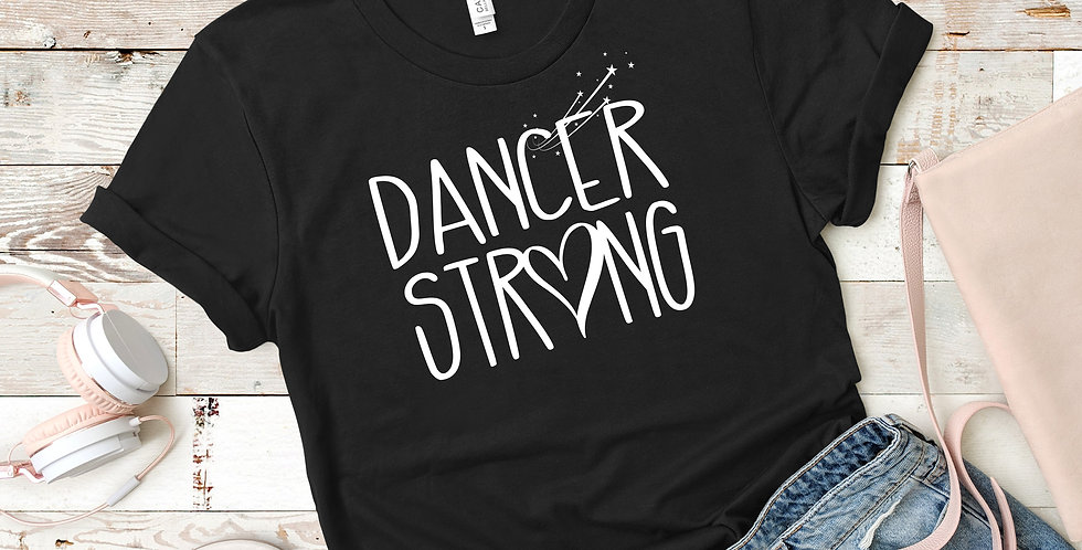 """DANCER STRONG"" BELLA + CANVAS - Unisex Jersey Short Sleeve Tee"