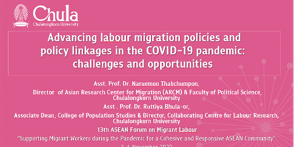 """13th ASEAN Forum on Migrant Labour: """"Advancing labour migration policies and policy linkages in the COVID-19 pandemic: c"""