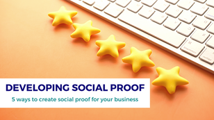 Developing Social Proof for Your Business