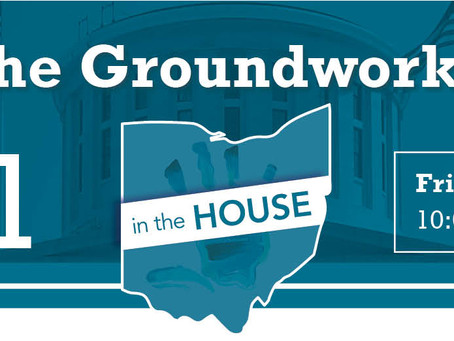 Laying the Groundwork Summit: in the Ohio House