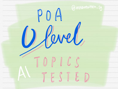 Topics confirmed to be tested in O Level POA 2020