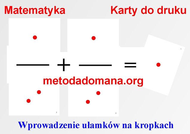 Matematyka Metodą Domana karty do druku Matematyka Metodą Domana Ułamki na kropkach Metoda Domana | Matematyka intuicyjna