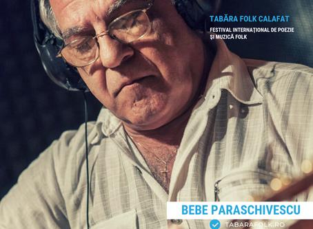 21 de gânduri culese şi alese de Ioana Doreanu la ediţia a XXI-a a Taberei Folk: Bebe PARASCHIVESCU