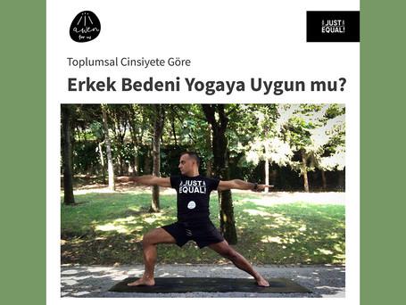 Toplumsal Cinsiyete Göre Erkek Bedeni Yogaya Uygun mu?