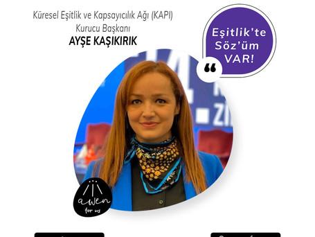 EŞİTLİK'TE SÖZ'ÜM VAR! - AYŞE KAŞIKIRIK