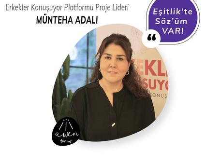 EŞİTLİK'TE SÖZ'ÜM VAR! - MÜNTEHA ADALI
