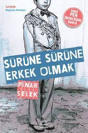Sürüne Sürüne Erkek Olmak - Pınar Selek