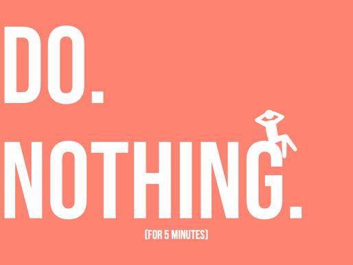 Wellness Wednesday: Do Nothing