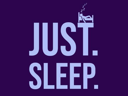 Wellness Wednesday: Just Sleep