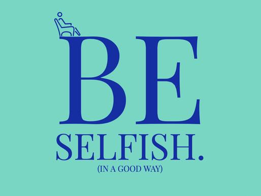 Wellness Wednesday: Be Selfish