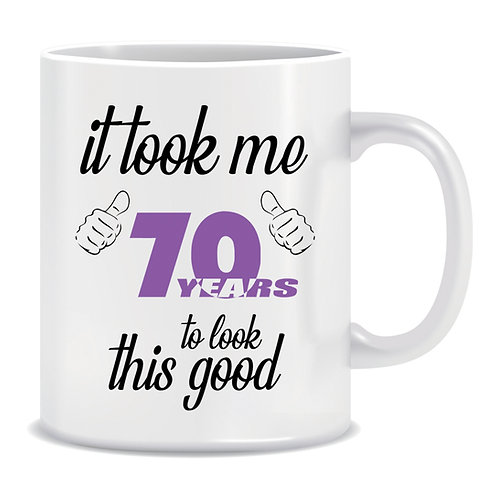 printed mug funny birthday gift it took me years to look this good