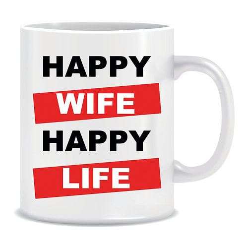 Funny Printed Mug Happy Wife Happy Life
