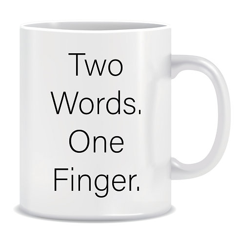 Two Words One Finger, Printed Mug