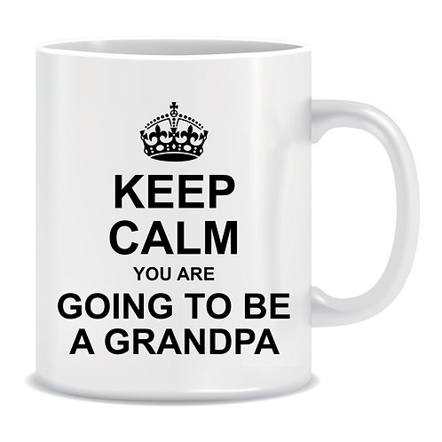 Keep Calm You Are Going To Be A Grandpa, Printed Mug