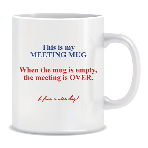 printed funny mug this is my meeting mug