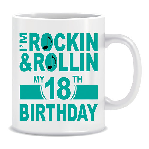I'm Rockin' and Rolling my 18th Birthday, Printed Mug