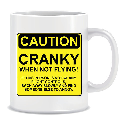 Funny Printed Aviation Mug Cranky When Not Flying
