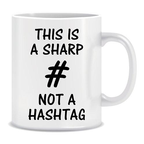 This is a Sharp not a Hashtag, Musical, Instrumental, Printed Mug