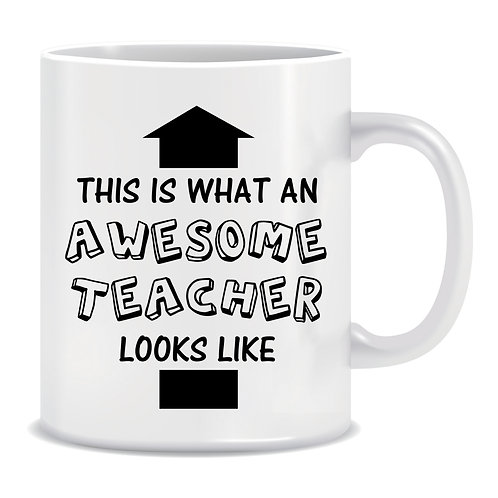 This Is What An Awesome Teacher Looks Like, Printed Mug