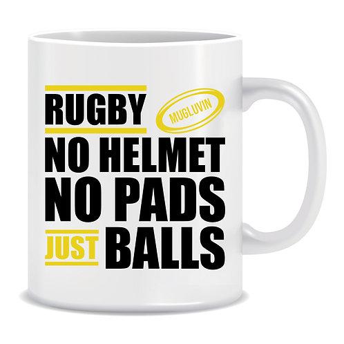 Rugby No Helmet No Pads Just Balls, Sport, Printed Mug
