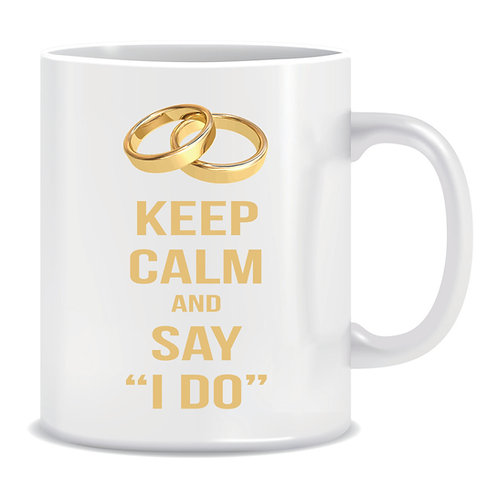 Funny Printed Mug Keep Calm And Say I Do