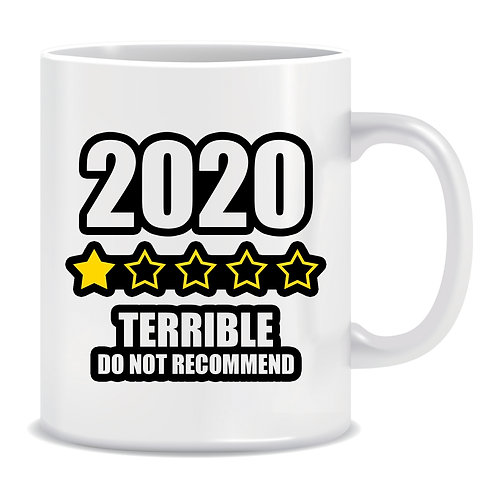 2020 Terrible Do Not Recommend, Printed Mug