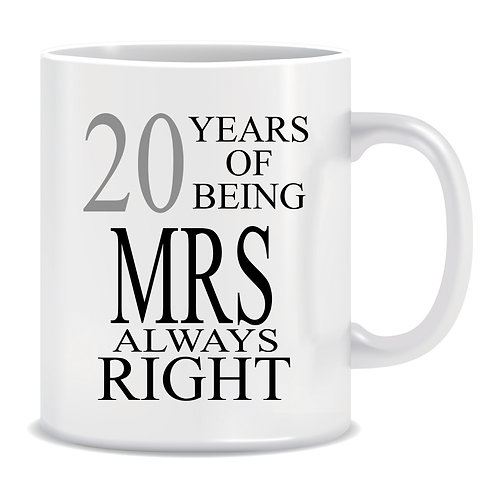Years of being Mrs Always Right, Printed Mug