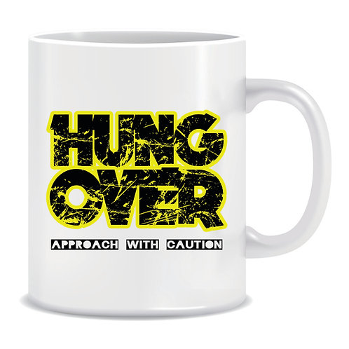 Funny Printed Mug Hungover Approach With Caution