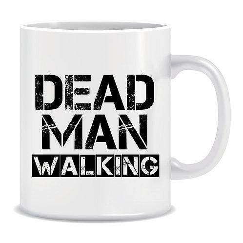Dead Man Walking, Printed Mug
