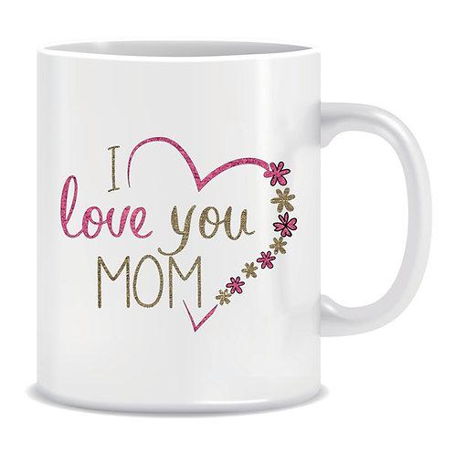 Printed Mug I Love You Mom