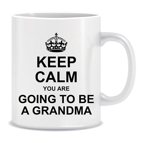 Keep Calm You Are Going To Be A Grandma, Printed Mug