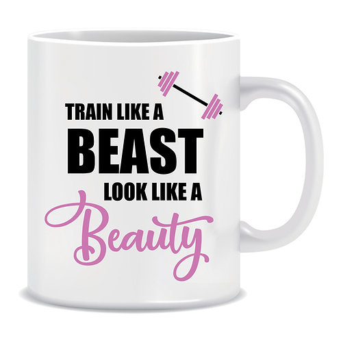 Train like a Beast Look like a Beauty, Gym, Exercise, Printed Mug