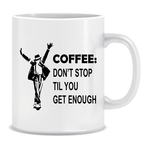 funny michael jackson printed mug gift dont stop til you get enough coffee
