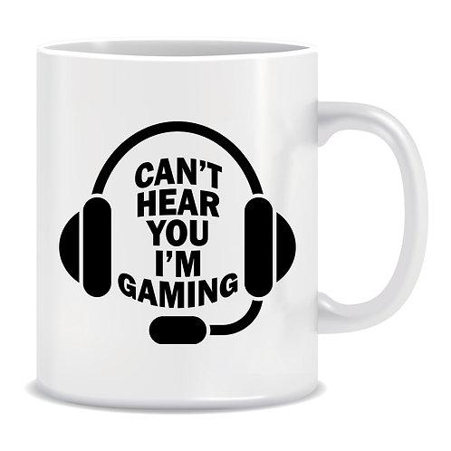 I can't hear you I'm Gaming, Gamer, Headset, Printed Mug