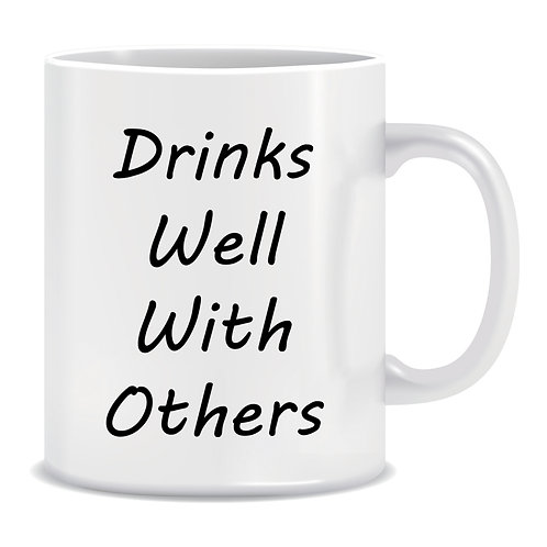 Drinks Well With Others, Printed Mug