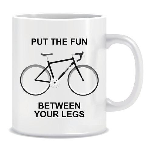 Printed Mug Put The Fun Between Your Legs Cycling