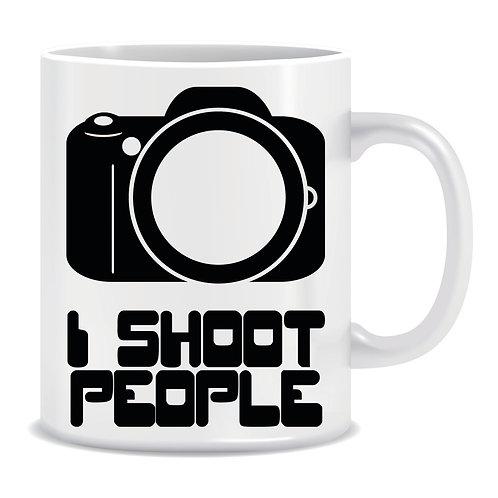 Funny Printed Mug I Shoot People Photographer